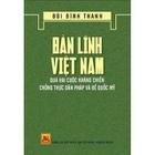 Giá Bản Lĩnh Việt Nam Qua Hai Cuộc Kháng Chiến Chống Thực Dân Pháp Và Đế Quốc Mỹ