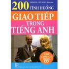 Giá 200 Tình Huống Giao Tiếp Trong Tiếng Anh (Kèm CD)