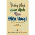 Giá Tiếng Anh Giao Dịch Qua Điện Thoại (Kèm CD)