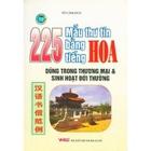Giá 225 Mẫu Thư Tín Bằng Tiếng Hoa (Dùng Trong Thương Mại Và Sinh Hoạt Đời Thường)