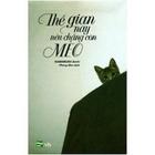 Giá Thế Gian Này Nếu Chẳng Còn Mèo