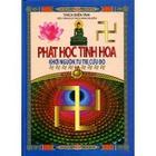 Giá Phật Học Tinh Hoa - Khởi Nguồn, Tu Trì, Cứu Độ