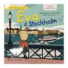 Giá Đến Thăm Thành Phố Của Tớ - Eva Ở Stockholm
