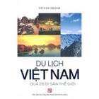 Giá Du Lịch Việt Nam Qua 26 Di Sản Thế Giới