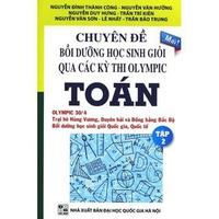 Chuyên Đề Bồi Dưỡng Học Sinh Giỏi Qua Các Kỳ Thi Olympic Toán (Tập 1-2)