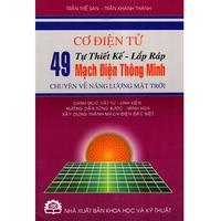 Cơ Điện Tử Tự Thiết Kế - Lắp Ráp 49 Mạch Điện Thông Minh Chuyên Về Năng Lượng Mặt Trời