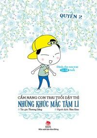Cẩm Nang Con Trai Tuổi Dậy Thì - Quyển 2 - Những Khúc Mắc Tâm Lí ( Tái Bản 2019)