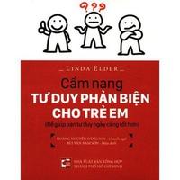 Cẩm Nang Tư Duy Phản Biện Cho Trẻ Em