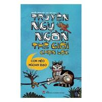 Truyện Ngụ Ngôn Thế Giới Chọn Lọc - Con Mèo Ngoan Đạo