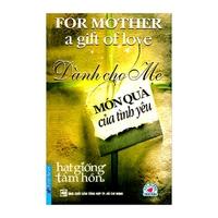 Dành Cho Mẹ Món Quà Của Tình Yêu