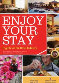 Enjoy Your Stay - English For The Hotel Industry (Kèm 1 CD)