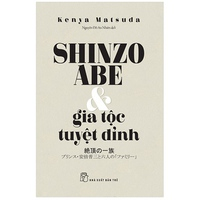 Shinzo Abe & Gia Tộc Tuyệt Đỉnh