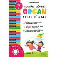 Thực Hành Biểu Diễn Organ Cho Thiếu Nhi (Tập 1-2)