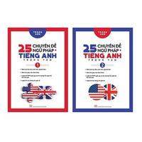 25 Chuyên Đề Ngữ Pháp Tiếng Anh Trọng Tâm (Bộ 2 Tập)