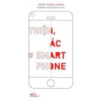 Thiện, Ác & Smartphone