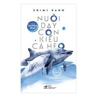 Nuôi Dạy Con Kiểu Cá Heo