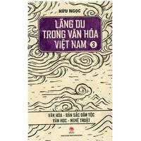 Lãng Du Trong Văn Hóa Việt Nam (Tập 1-3)
