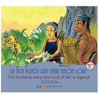 Truyện Song ngữ Cổ tích Việt Nam - Sự tích người làm chúa muôn loài