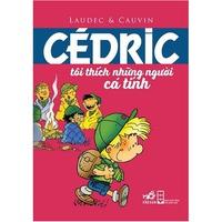 Cédric - Tôi Thích Những Người Cá Tính