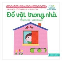 Sách Chuyển Động Thông Minh Đa Ngữ Việt-Anh-Pháp - Đồ Vật Trong Nhà