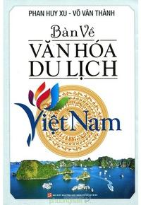 Bàn Về Văn hóa Du Lịch Việt Nam