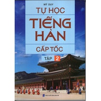 Tự Học Tiếng Hàn Cấp Tốc (Tập 1-2)