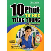 10 Phút Tự Học Tiếng Trung Mỗi Ngày (Kèm CD)