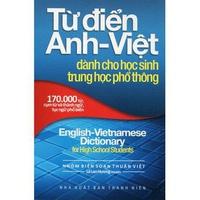 Từ Điển Anh-Việt Dành Cho Học Sinh Trung Học Phổ Thông (170000 Từ)