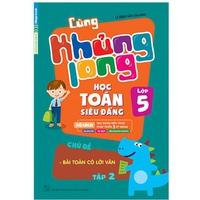 Cùng Khủng Long Học Toán Siêu Đẳng Lớp 5 - Chủ Đề Số Học, Thống Kê Số Liệu (Tập 1-5)