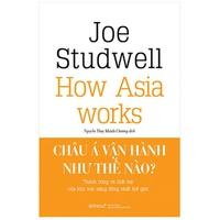 Châu Á Vận Hành Như Thế Nào?