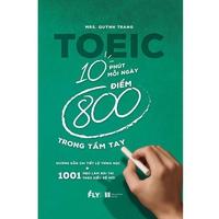 Toeic 10 Phút Mỗi Ngày - 800 Điểm Trong Tầm Tay
