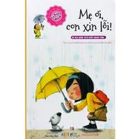 Bí Kíp Rèn Luyện Kỹ Năng Mềm - Mẹ Ơi, Con Xin Lỗi!