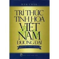 Tri Thức Tinh Hoa Việt Nam Đương Đại – Một Số Chân Dung