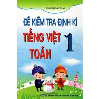Đề Kiểm Tra Định Kì Tiếng Việt - Toán  Lớp (1-3)