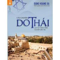 Câu Chuyện Do Thái - Lịch Sử Thăng Trầm Của Một Dân Tộc