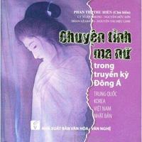 Chuyện Tình Ma Nữ Trong Truyền Kỳ Đông Á (Trung Quốc - Korea - Việt Nam - Nhật Bản)