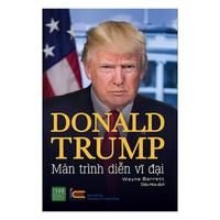 Màn Trình Diễn Vĩ Đại - Donald Trump