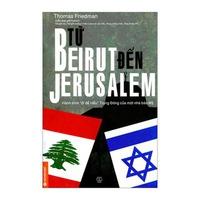 """Từ Beirut Đến Jerusalem - Hành Trình """"Đi Để Hiểu"""" Trung Đông Của Một Người Mỹ"""