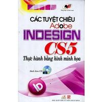 Các Tuyệt Chiêu Adobe Indesign CS5 Thực Hành Bằng Hình Minh Họa (Kèm CD)