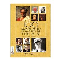 100 Nhà Quân Sự Có Ảnh Hưởng Đến Thế Giới