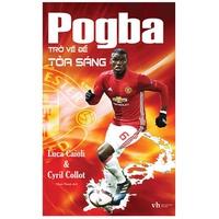 Pogba trở về để tỏa sáng