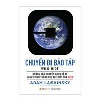 Chuyến Đi Bão Táp - Những Câu Chuyện Chưa Kể Về Hành Trình Thống Trị Thế Giới Của Uber
