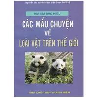 100 bài đọc hiểu các mẫu chuyện về loài vật trên thế giới