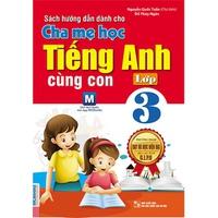 Cha mẹ học tiếng Anh cùng con Lớp 3