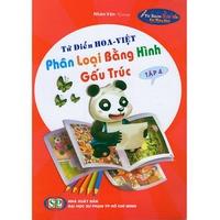 Từ Điển Hoa - Việt Phân Loại Bằng Hình Gấu Trúc (Tập 1-4)