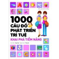 1000 Câu Đố Phát Triển Trí Tuệ Khai Phá Tiềm Năng