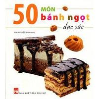 50 Món Bánh Ngọt Đặc Sắc
