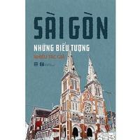 Sài Gòn Những Biểu Tượng