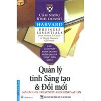 Cẩm Nang Kinh Doanh - Quản Lý Tính Sáng Tạo & Đổi Mới