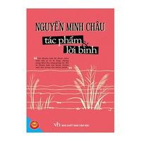 Nguyễn Minh Châu - Tác Phẩm Và Lời Bình